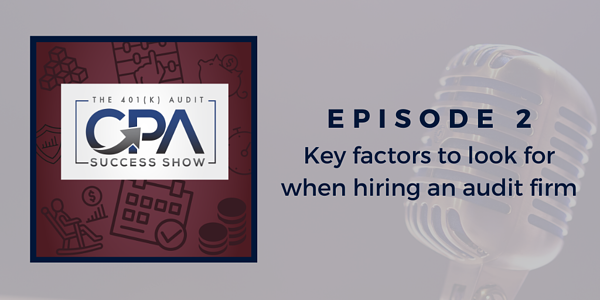 Key factors to look for when hiring an audit firm