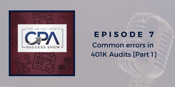 Common Errors in 401K Audits [Part 1]