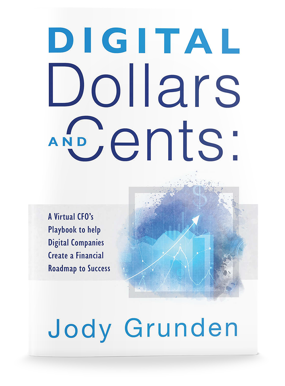 Digital Dollars and Cents by Jody Grunden