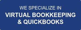 WE SPECIALIZE IN VIRTUAL BOOKKEEPING & QUICKBOOKS