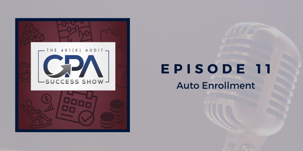 Implementing Auto-Enrollment Into Your Company's 401k Plan