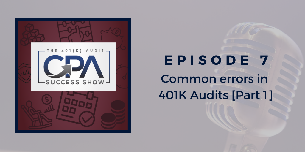 Common errors in 401K Audits [Part 1]