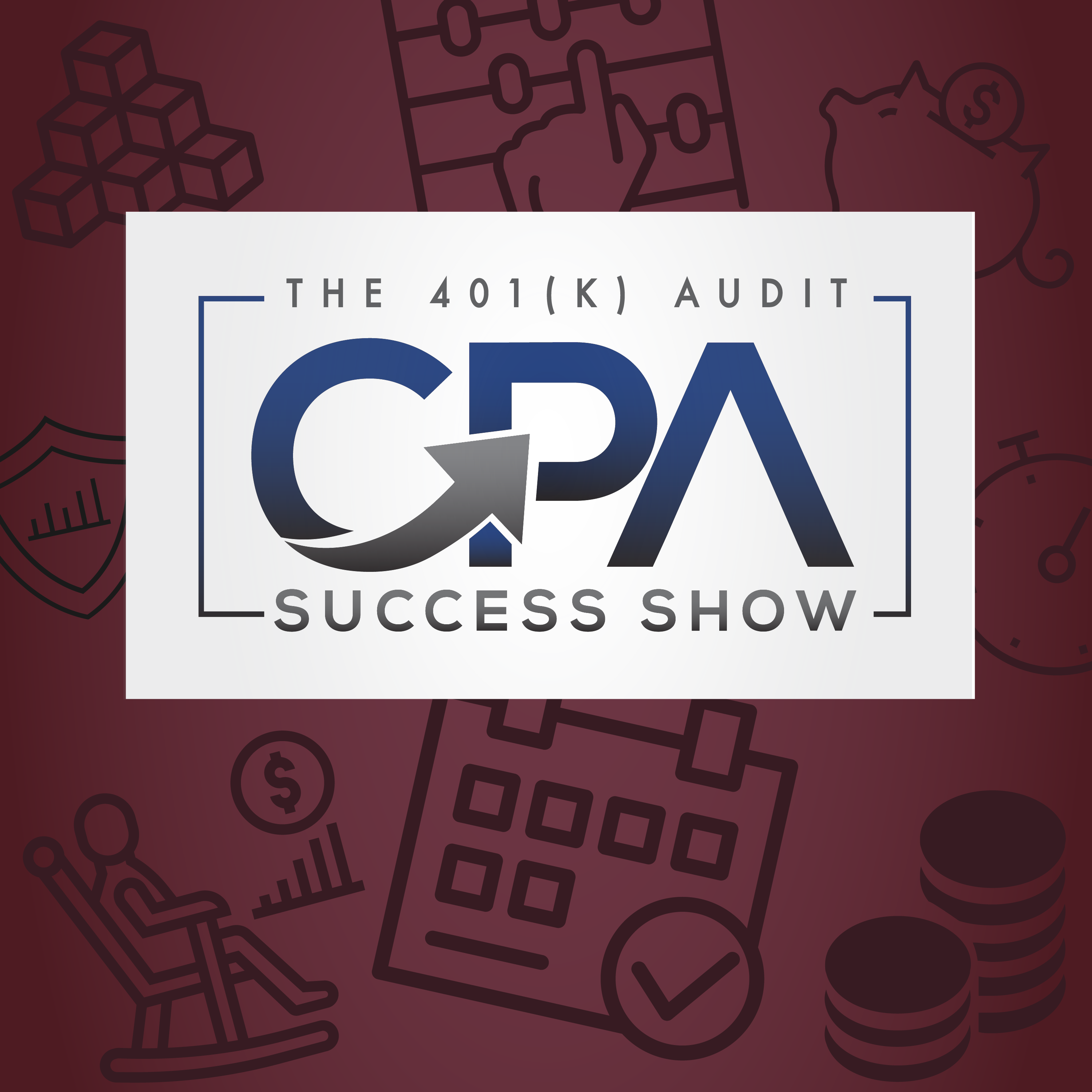 Podcast Cover - 401K Audit CPA Success Show
