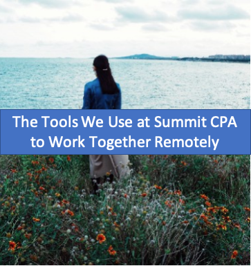 The Tools We Use at Summit CPA to Work Together Remotely