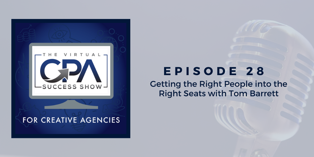 Getting the Right People in the Right Seats with Tom Barrett
