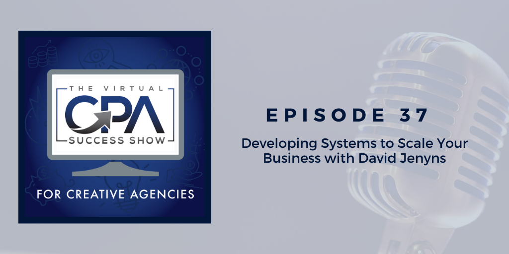 Part 1: Developing Systems to Scale Your Business with David Jenyns
