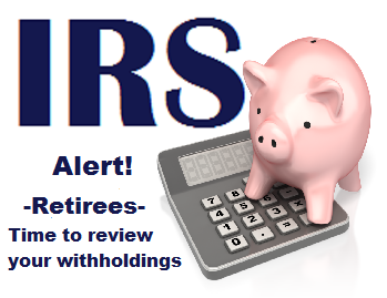 IRS Advises Retirees to Check Their Withholdings