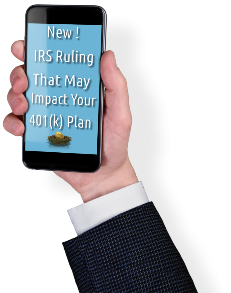 New IRS Ruling that May Impact Your 401(k) Plan